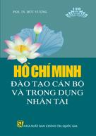 Hồ Chí Minh - Đào tạo cán bộ và trọng dụng nhân tài