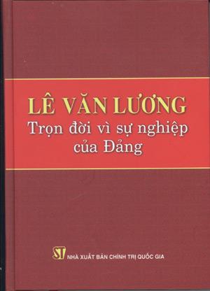 Lê Văn Lương – Trọn đời vì sự nghiệp của Đảng