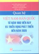 Quan hệ Việt Nam - Hàn Quốc từ năm 1992 đến nay và triển vọng phát triển đến năm 2020