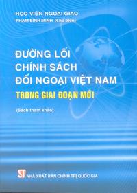 Đường lối chính sách đối ngoại Việt Nam trong giai đoạn mới