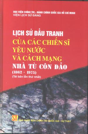 Lịch sử đấu tranh của các chiến sĩ yêu nước và cách mạng nhà tù Côn Đảo (1862-1975)