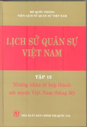 Lịch sử quân sự Việt Nam, tập 12 – Những nhân tố hợp thành sức mạnh Việt Nam thắng Mỹ
