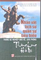 Lược khảo Nhân vật lịch sử quân sự tiêu biểu trong sự nghiệp bảo vệ, giải phóng Thăng Long – Hà Nội