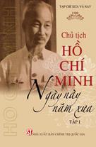 Chủ tịch Hồ Chí Minh - Ngày này năm xưa - Tập 1