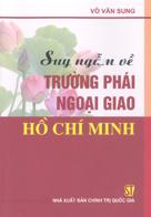 Suy ngẫm về trường phái ngoại giao Hồ Chí Minh