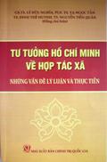 Tư tưởng Hồ Chí Minh về hợp tác xã - Những vấn đề lý luận và thực tiễn