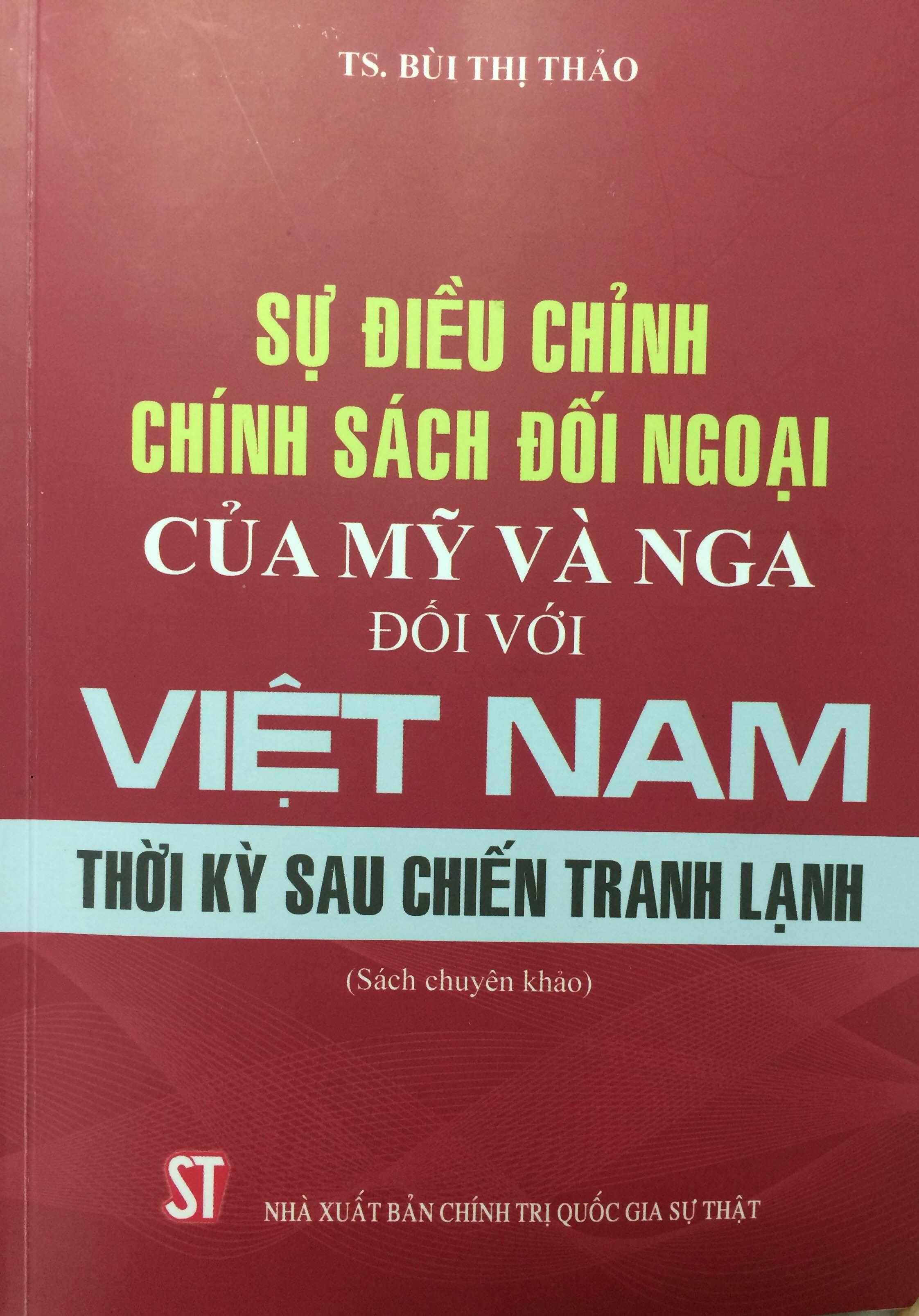 Sự điều chỉnh chính sách đối ngoại của Mỹ và Nga đối với Việt Nam thời kỳ sau Chiến tranh lạnh
