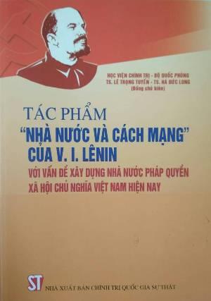 """Tác phẩm """"Nhà nước và cách mạng"""" của V.I.Lênin với vấn đề xây dựng nhà nước pháp quyền xã hội chủ nghĩa Việt Nam hiện nay"""