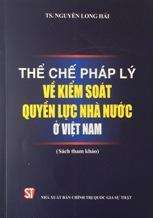 Thể chế pháp lý về kiểm soát quyền lực nhà nước ở Việt Nam
