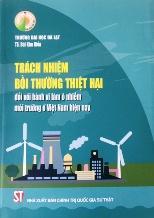 Trách nhiệm bồi thường thiệt hại đối với hành vi làm ô nhiễm môi trường ở Việt Nam hiện nay