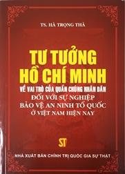 Tư tưởng Hồ Chí Minh về vai trò của quần chúng nhân dân đối với sự nghiệp bảo vệ an ninh Tổ quốc ở Việt Nam hiện nay