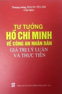 Tư tưởng Hồ Chí Minh về Công an nhân dân - Giá trị lý luận và thực tiễn