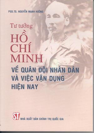 Tư tưởng Hồ Chí Minh về quân đội nhân dân và việc vận dụng hiện nay