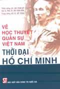 Về học thuyết quân sự Việt Nam thời đại Hồ Chí Minh