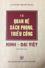 Về quan hệ sách phong, triều cống Minh - Đại Việt