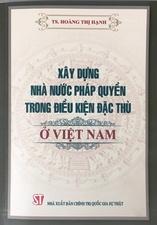 Xây dựng nhà nước pháp quyền trong điều kiện đặc thù ở Việt Nam
