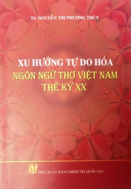 Xu hướng tự do hóa ngôn ngữ thơ Việt Nam thế kỷ XX