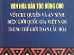 Văn hóa dân tộc vùng cao với chủ quyền và  an ninh biên giới quốc gia Việt Nam trong thế giới toàn cầu hóa