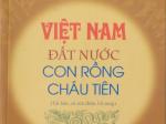 Việt Nam đất nước con Rồng cháu Tiên - Chân dung dân tộc Việt Nam trong sách