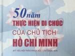 50 năm thực hiện Di chúc của Chủ tịch Hồ Chí Minh (Kỷ yếu Hội thảo khoa học cấp quốc gia)