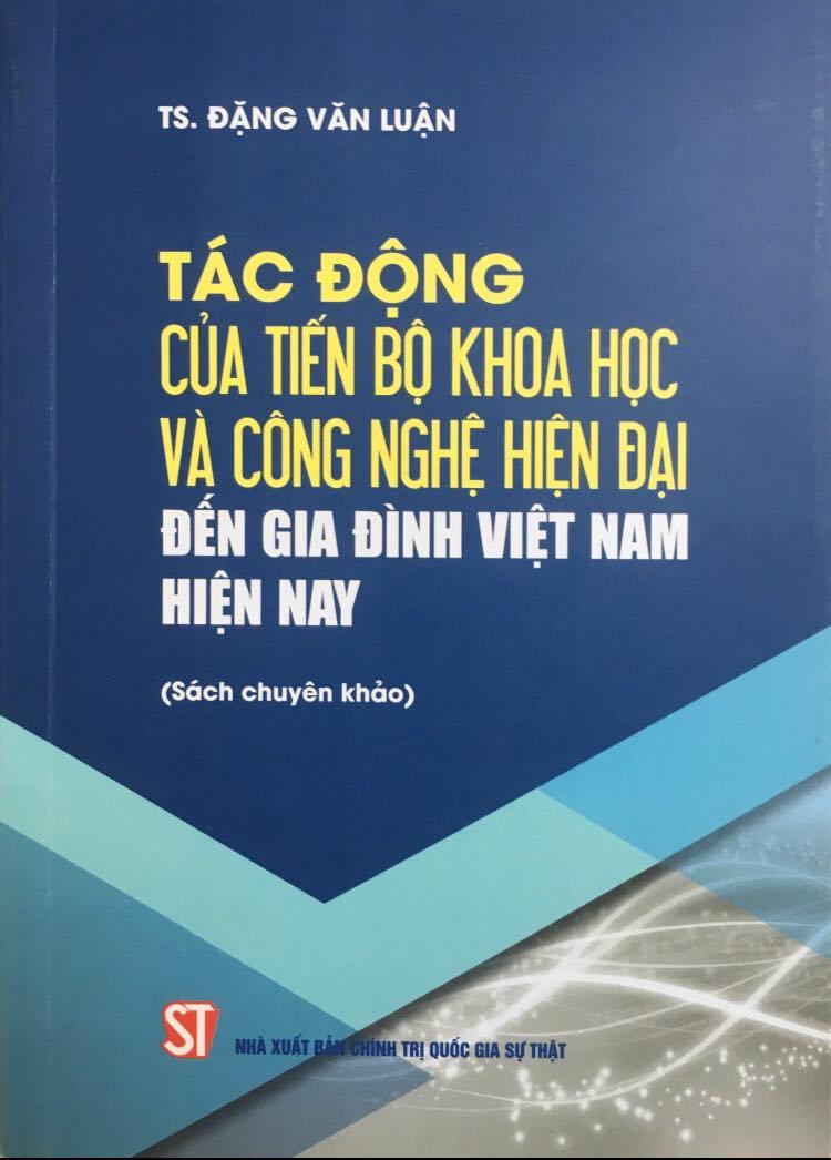 Tác động của tiến bộ khoa học và công nghệ hiện đại đến gia đình Việt Nam hiện nay (Sách chuyên khảo)
