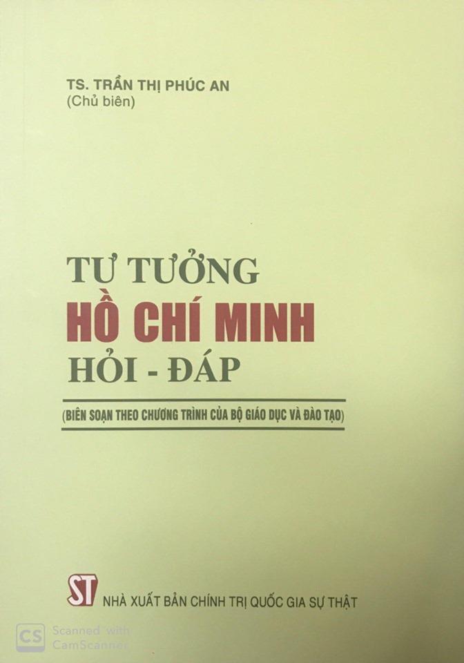 Tư tưởng Hồ Chí Minh hỏi - đáp (Biên soạn theo chương trình của Bộ Giáo dục và Đào tạo)
