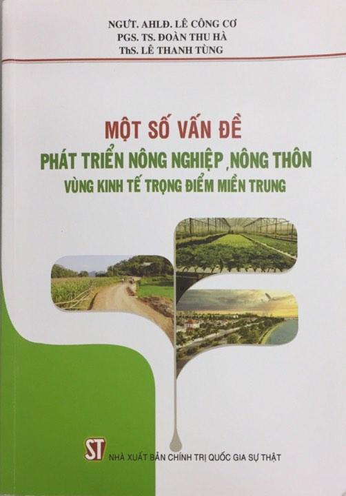 Một số vấn đề phát triển nông nghiệp, nông thôn vùng kinh tế trọng điểm miền Trung