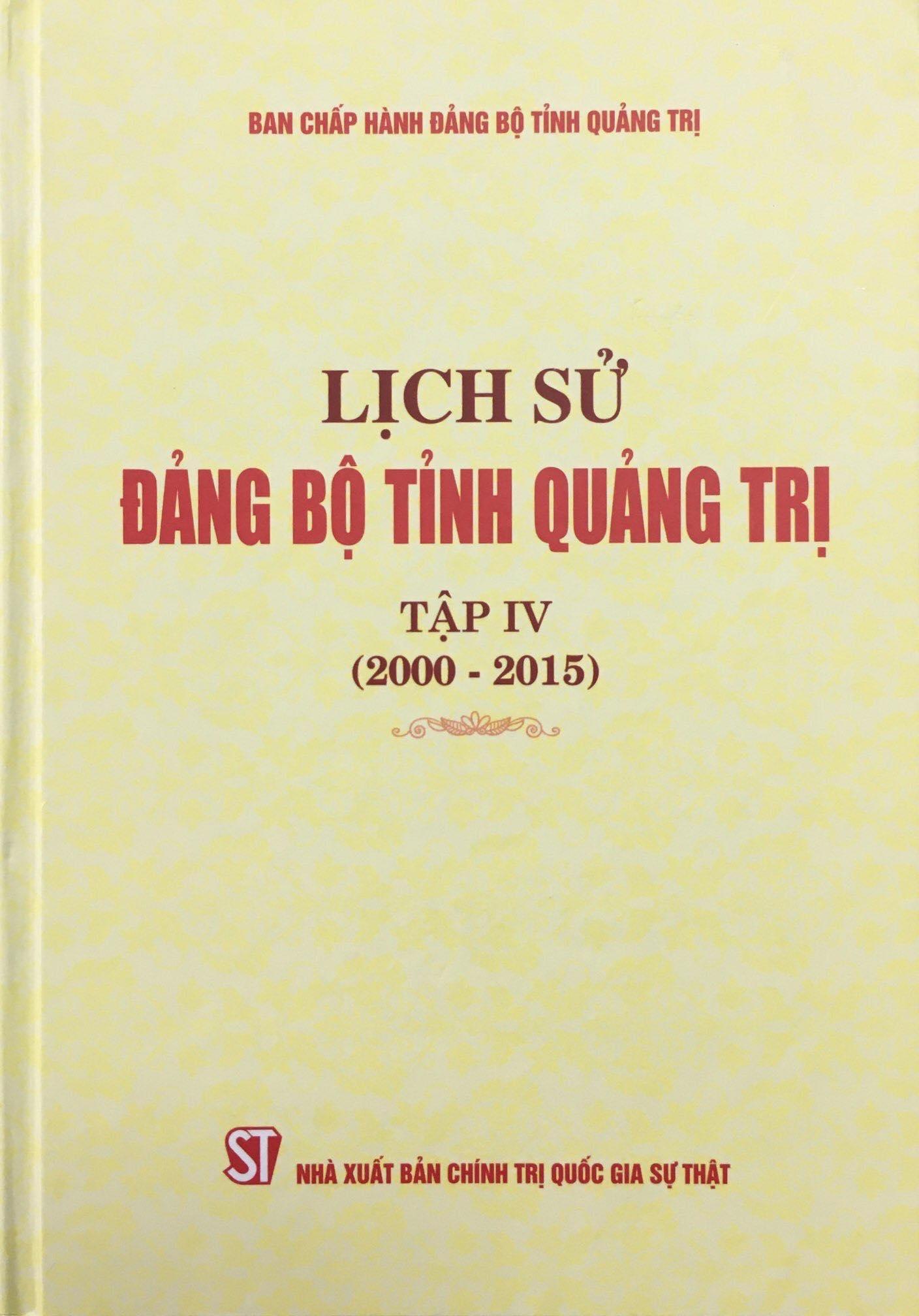 Lịch sử Đảng bộ tỉnh Quảng Trị, tập IV (2000 - 2015)