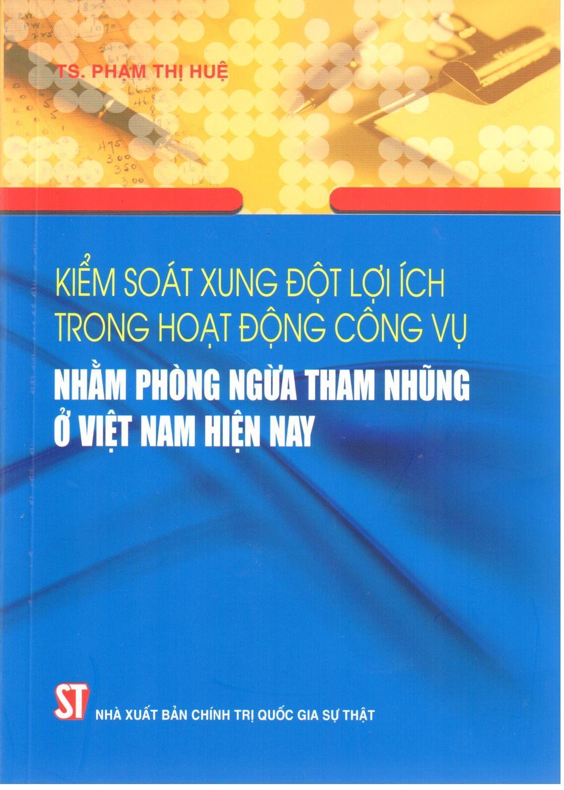 Kiểm soát xung đột lợi ích trong hoạt động công vụ nhằm phòng ngừa tham nhũng ở Việt Nam hiện nay