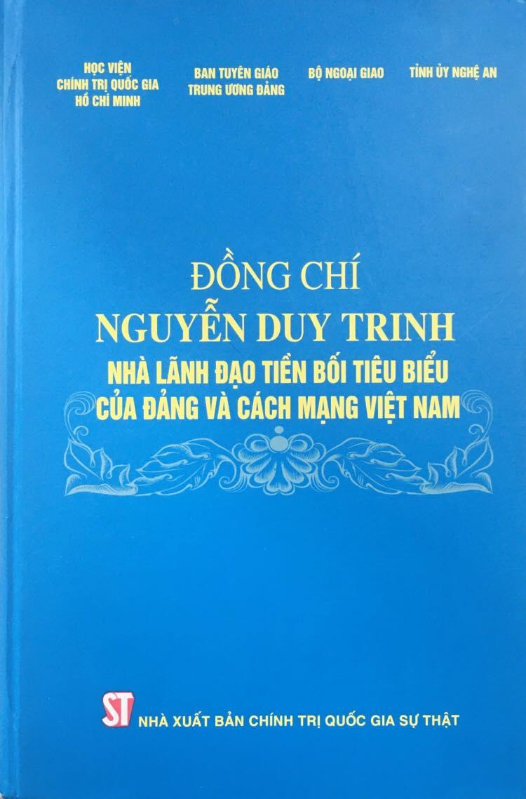 Đồng chí Nguyễn Duy Trinh - Nhà lãnh đạo tiền bối tiêu biểu của Đảng và cách mạng Việt Nam