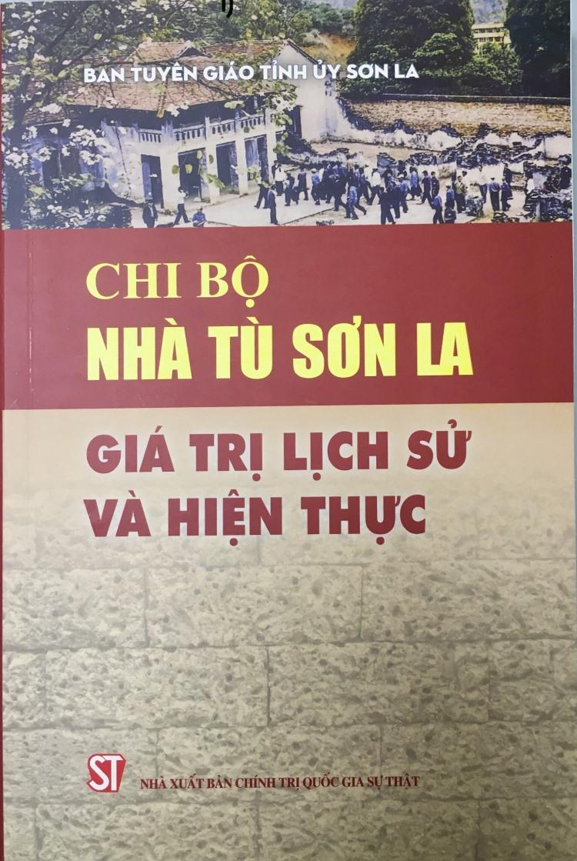 Chi bộ nhà tù Sơn La – Giá trị lịch sử và hiện thực