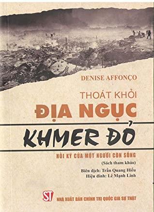 Thoát khỏi địa ngục Khmer đỏ - Hồi ký của một người còn sống (Sách tham khảo) (Xuất bản lần thứ hai)