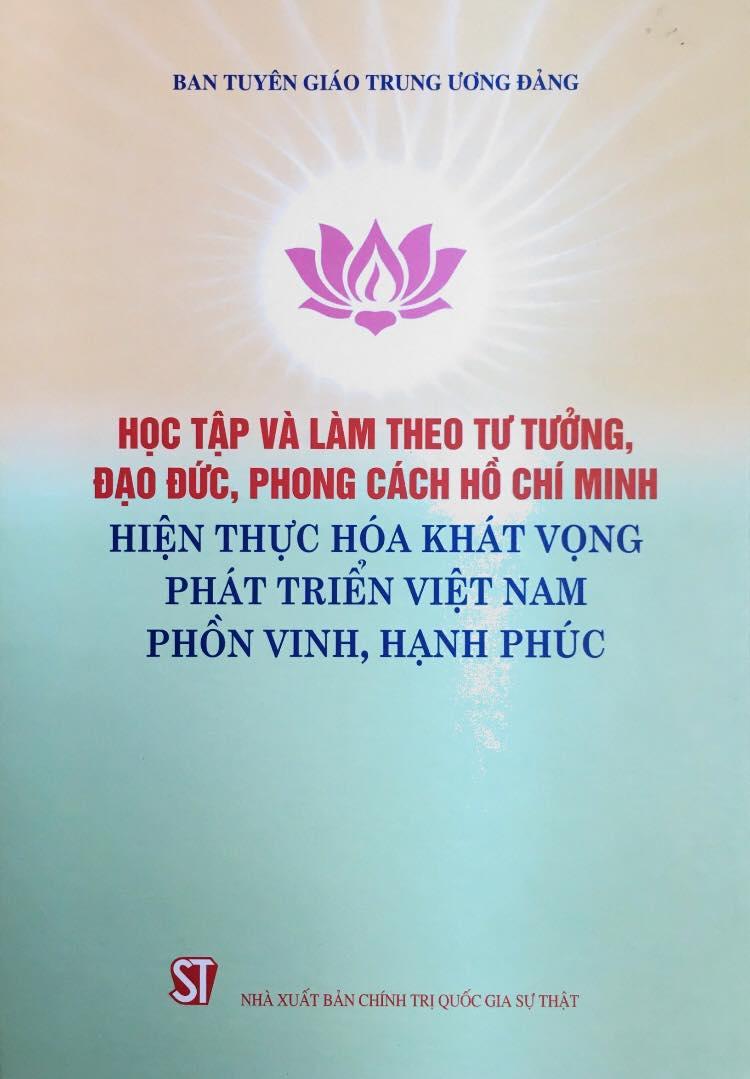 Học tập và làm theo tư tưởng, đạo đức, phong cách Hồ Chí Minh: Hiện thực hóa khát vọng phát triển Việt Nam phồn vinh, hạnh phúc