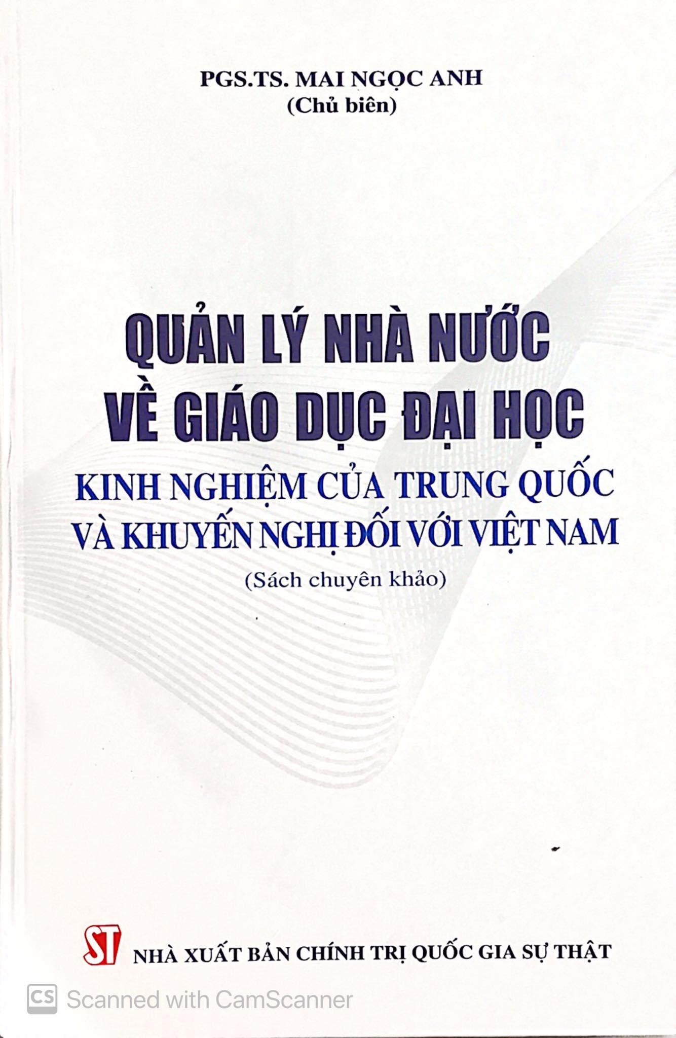 Quản lý Nhà nước về giáo dục đại học: Kinh nghiệm của Trung Quốc và khuyến nghị đối với Việt Nam (Sách chuyên khảo)