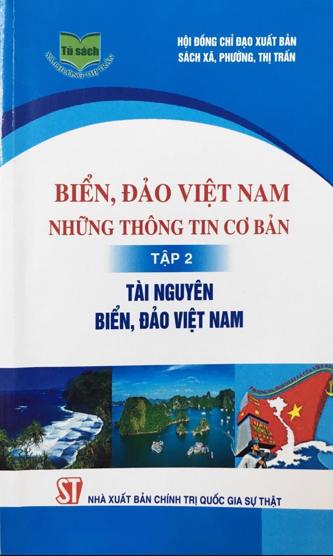 Biển, đảo Việt Nam - Những thông tin cơ bản, tập 2 - Tài nguyên biển, đảo Việt Nam