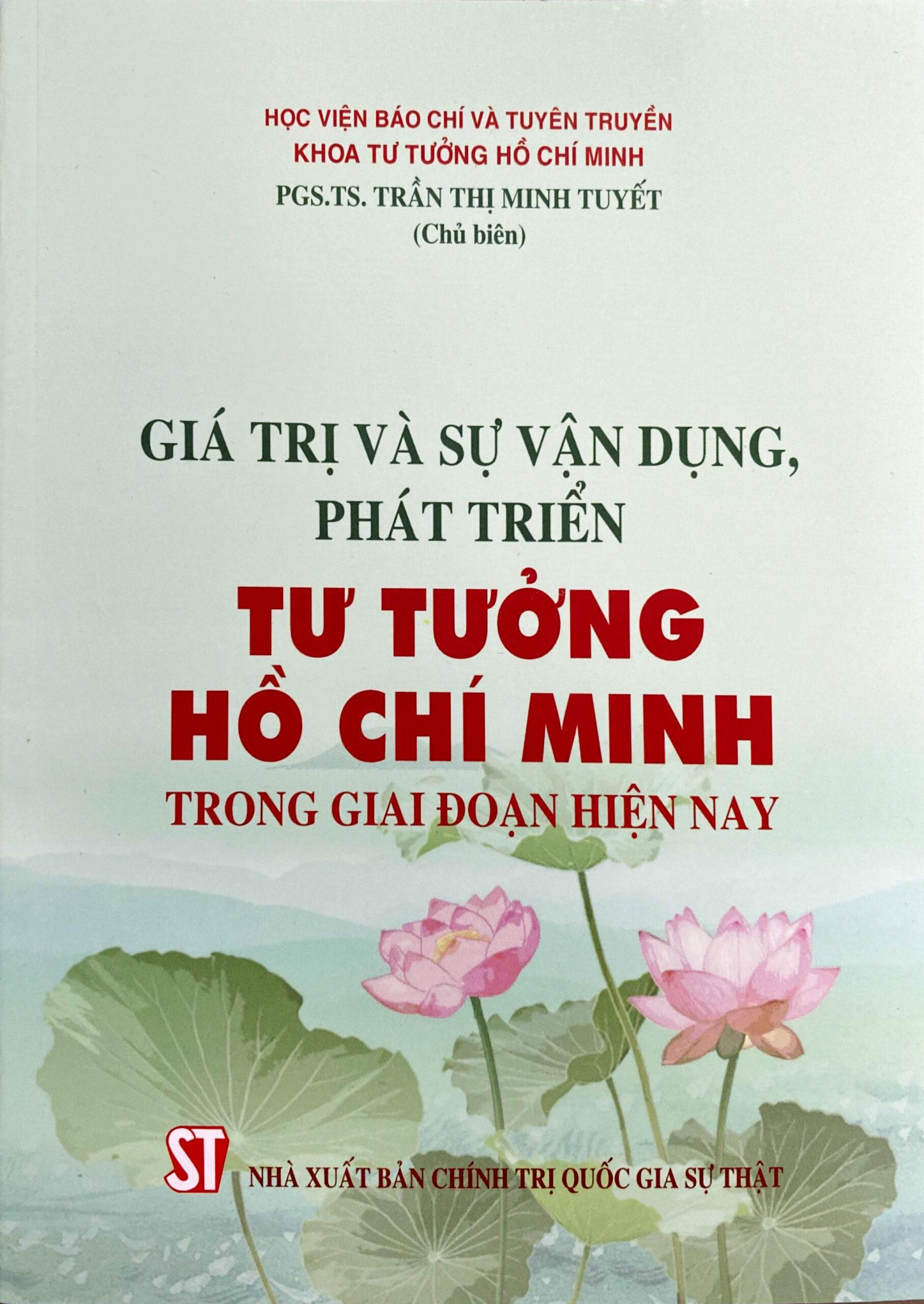 Giá trị và sự vận dụng, phát triển tư tưởng Hồ Chí Minh trong giai đoạn hiện nay