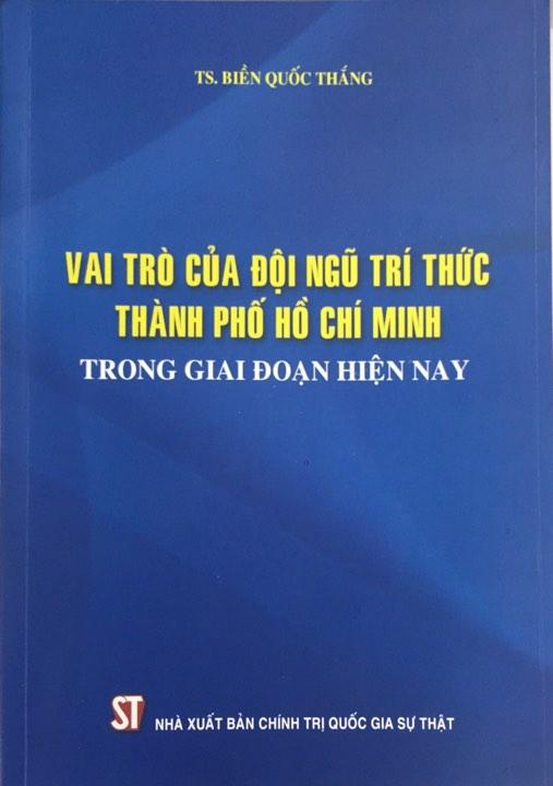 Vai trò của đội ngũ trí thức Thành phố Hồ Chí Minh trong giai đoạn hiện nay