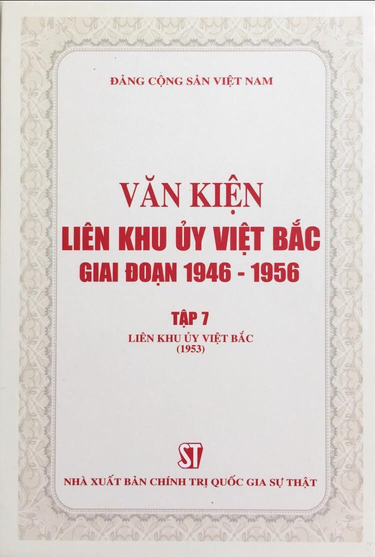 Văn kiện Liên khu ủy Việt Bắc giai đoạn 1946 – 1956, tập 7: Liên khu ủy Việt Bắc (1953)