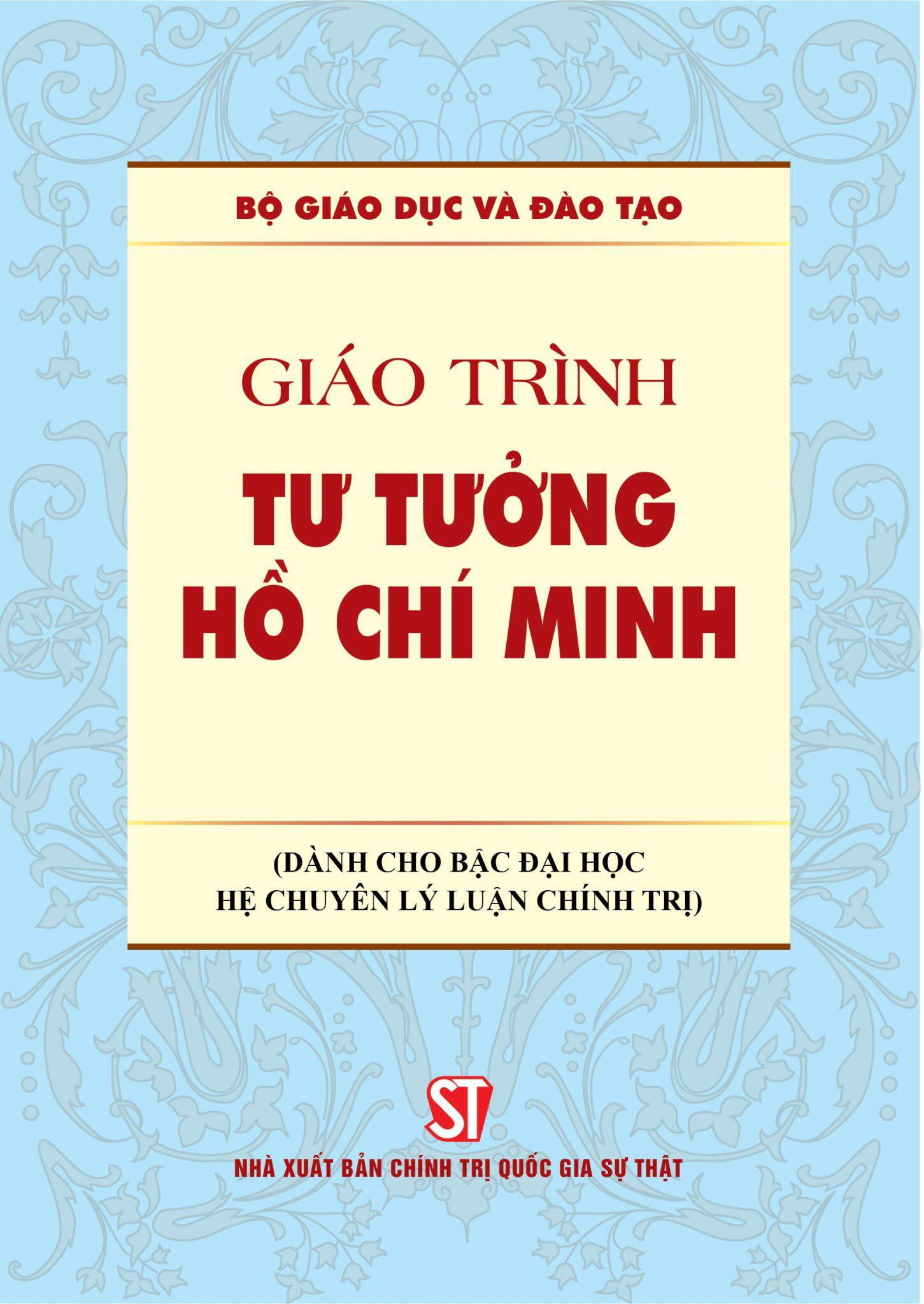 Giáo trình Tư tưởng Hồ Chí Minh (Dành cho bậc đại học hệ chuyên lý luận chính trị)