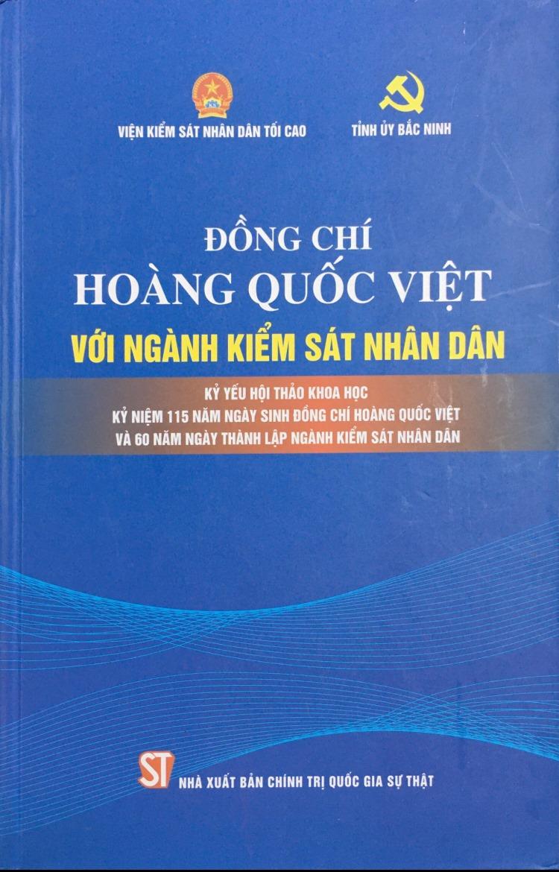 Đồng chí Hoàng Quốc Việt với ngành Kiểm sát nhân dân (Kỷ yếu Hội thảo khoa học kỷ niệm 115 Ngày sinh đồng chí Hoàng Quốc Việt và 60 năm Ngày thành lập ngành Kiểm sát nhân dân)