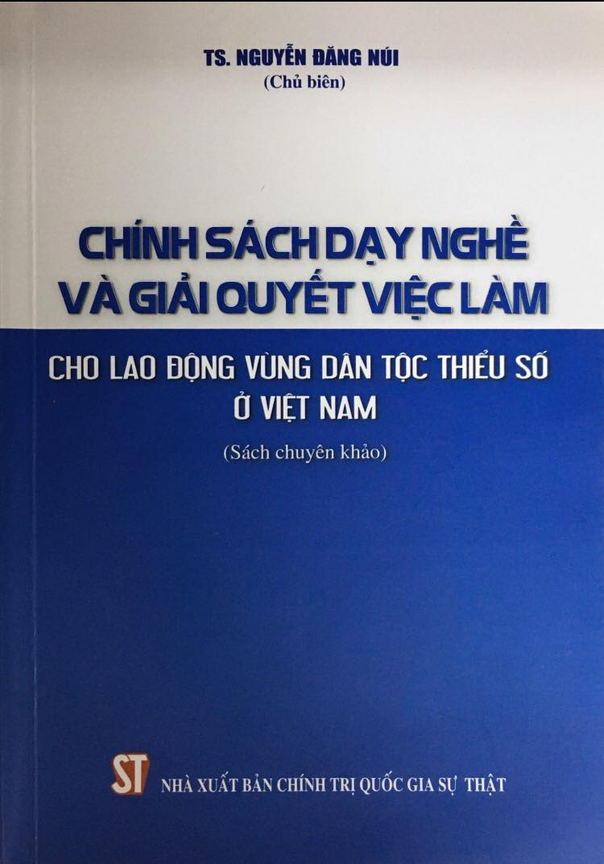 Chính sách dạy nghề và giải quyết việc làm cho lao động vùng dân tộc thiểu số ở Việt Nam (Sách chuyên khảo)