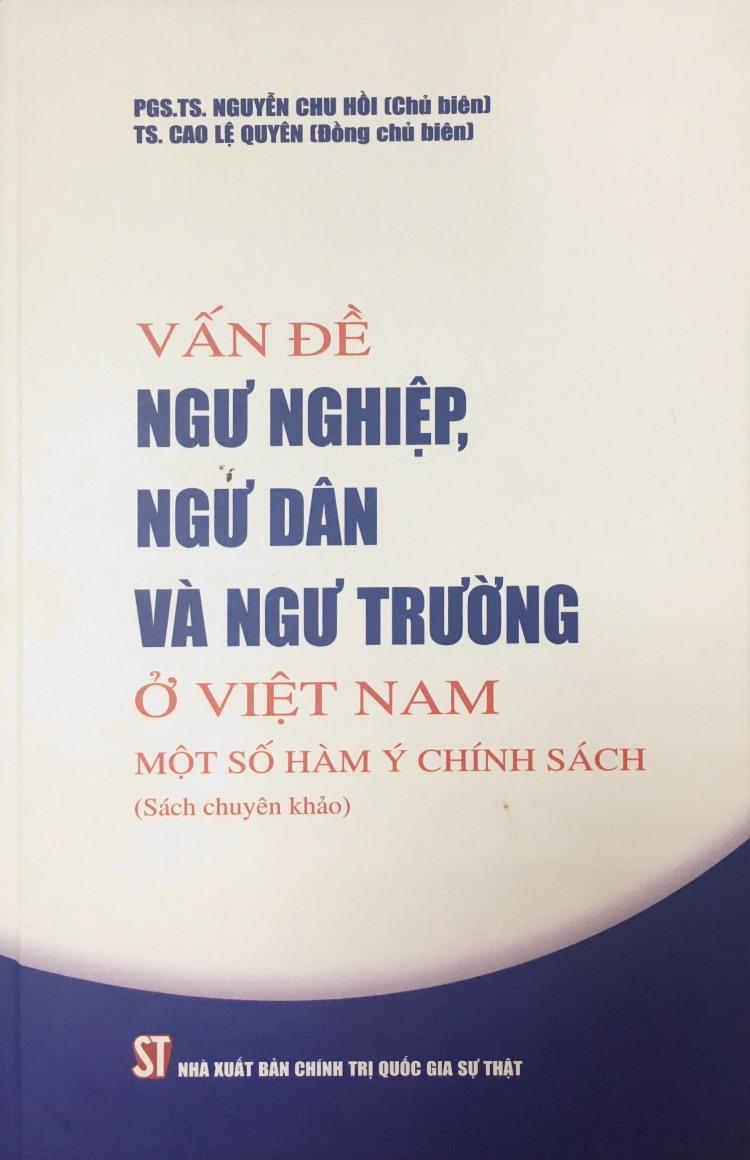Vấn đề ngư nghiệp, ngư dân và ngư trường ở Việt Nam: Một số hàm ý chính sách (Sách chuyên khảo)
