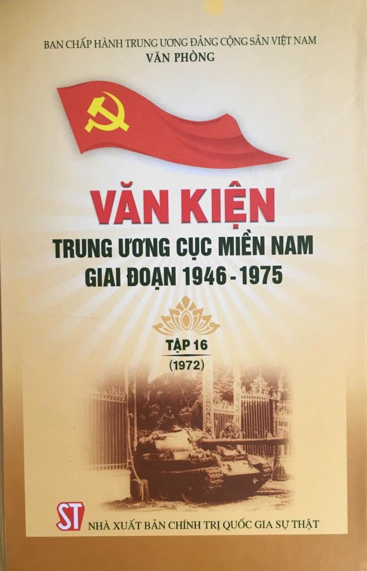Văn kiện Trung ương Cục miền Nam giai đoạn 1946 - 1975, Tập 16 (1972)
