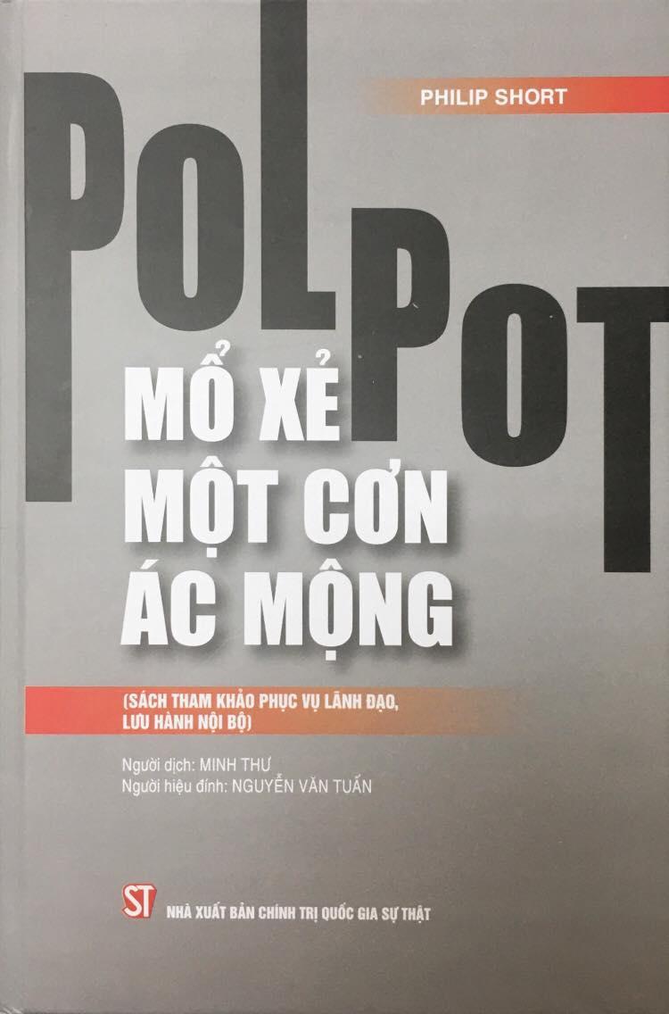 Pol Pot: Mổ xẻ một cơn ác mộng (Sách tham khảo phục vụ lãnh đạo, lưu hành nội bộ)