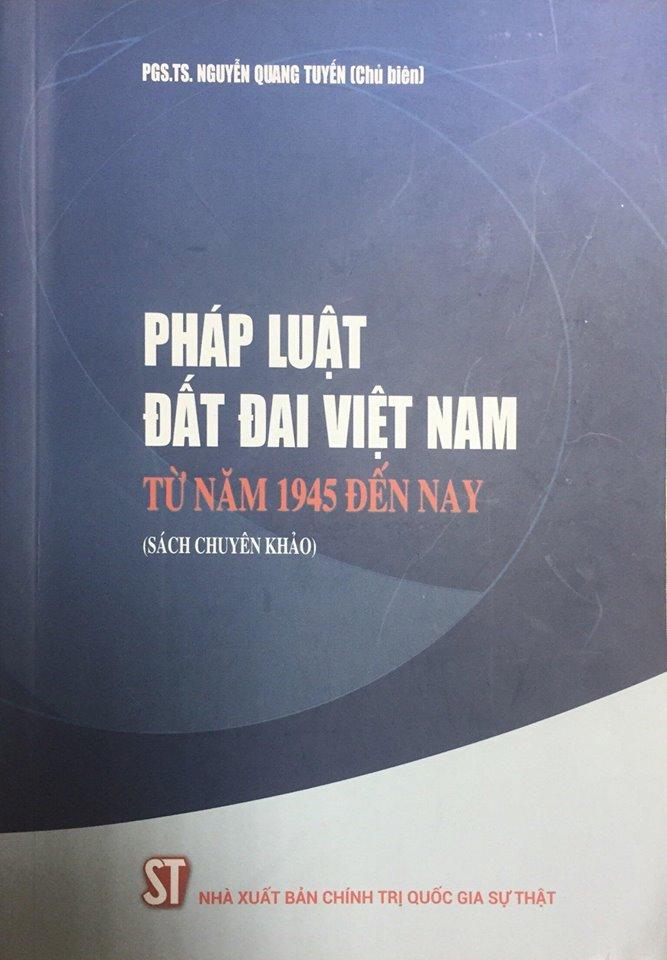 Pháp luật đất đai Việt Nam từ năm 1945 đến nay (Sách chuyên khảo)
