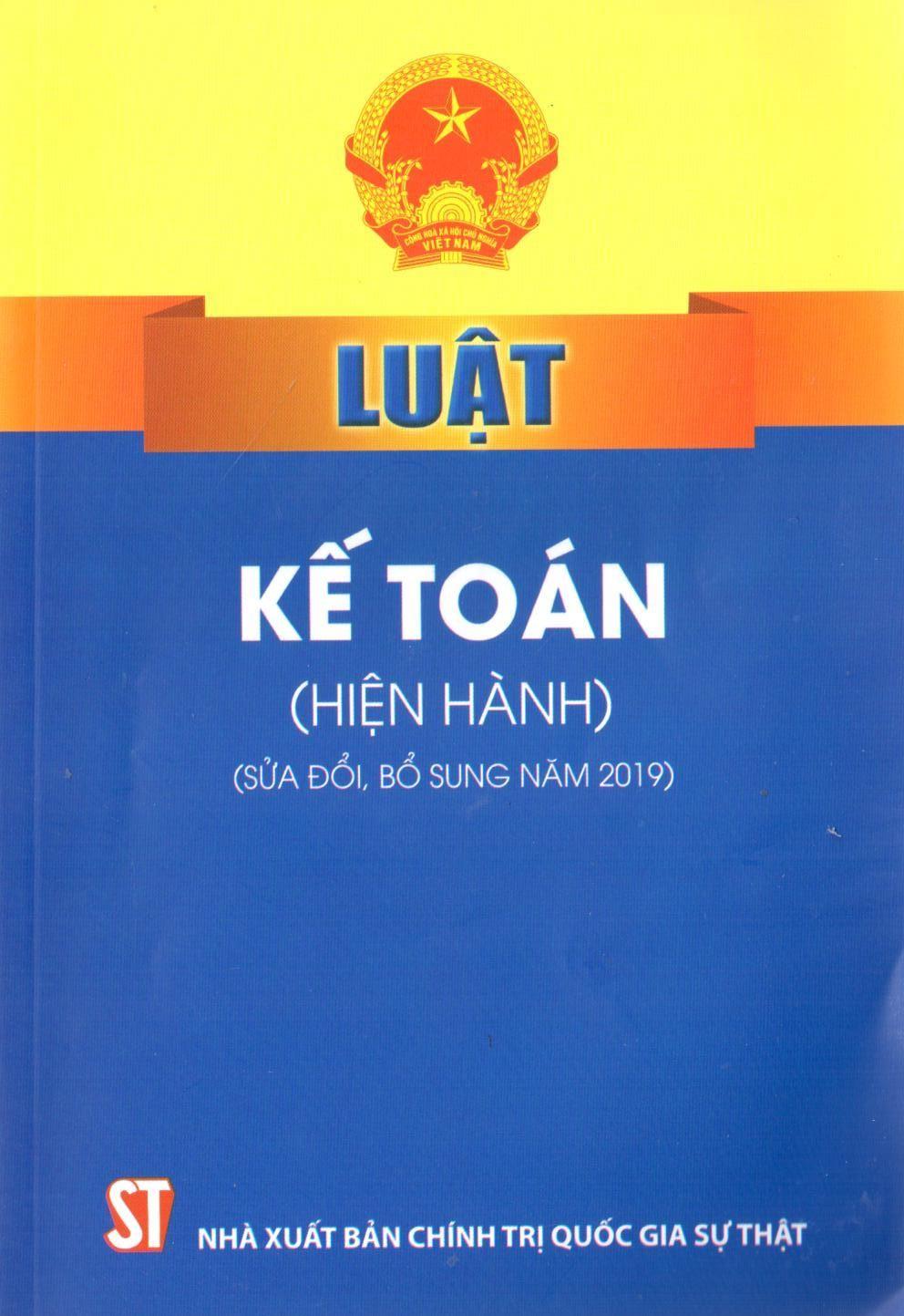 Luật Kế toán (hiện hành) (sửa đổi, bổ sung năm 2019)