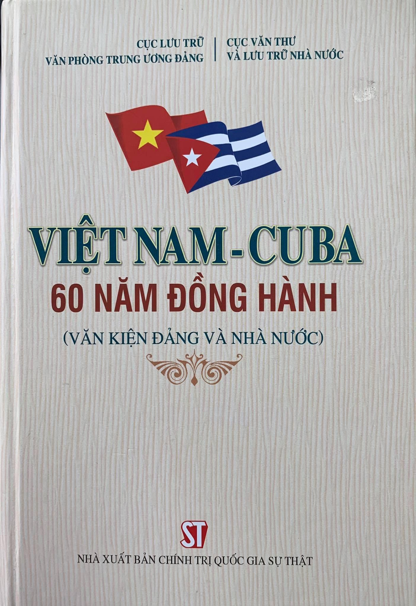 Việt Nam - Cu ba 60 năm đồng hành (Văn kiện Đảng và Nhà nước)