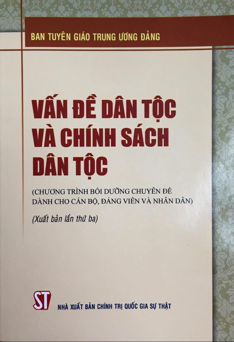 Vấn đề dân tộc và chính sách dân tộc (Chương trình bồi dưỡng chuyên đề dành cho cán bộ, đảng viên và nhân dân) (Xuất bản lần thứ ba)