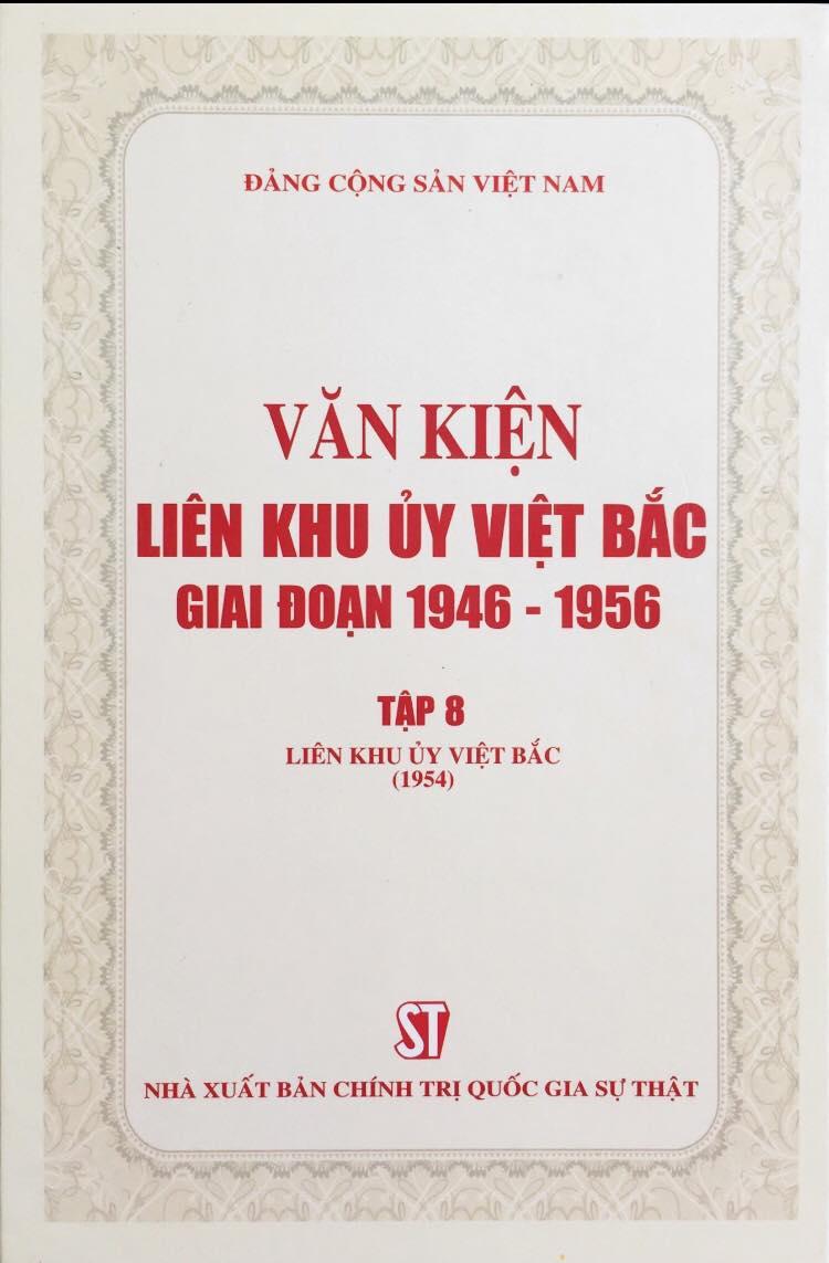 Văn kiện Liên khu ủy Việt Bắc giai đoạn 1946 – 1956, tập 8: Liên khu ủy Việt Bắc (1954)