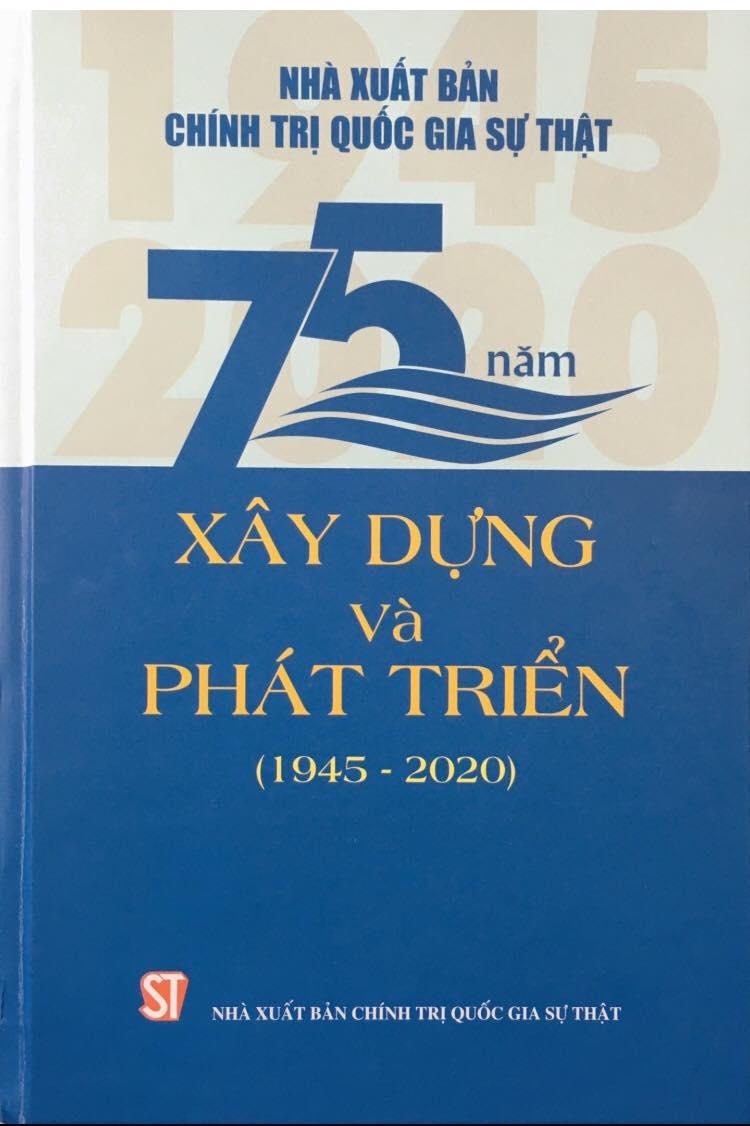 Nhà xuất bản Chính trị quốc gia Sự thật - 75 năm xây dựng và phát triển (1945 - 2020)